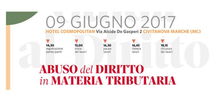 Convegno Abuso del Diritto in Materia Tributaria: Civitanova Marche 9 Giugno 2017